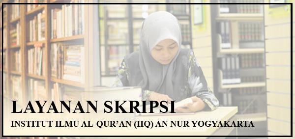 Layanan Skripsi Fak. Tarbiyah IIQ An Nur